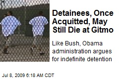Detainees, Once Acquitted, May Still Die at Gitmo