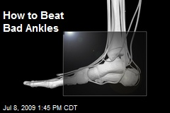 How to Beat Bad Ankles