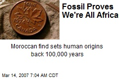 Fossil Proves We're All African