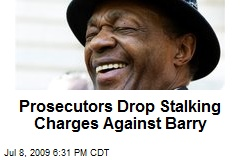 Prosecutors Drop Stalking Charges Against Barry