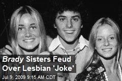 Brady Sisters Feud Over Lesbian 'Joke'