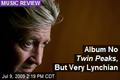 Album No Twin Peaks , But Very Lynchian