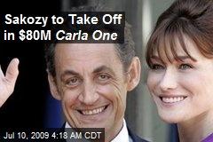 Sakozy to Take Off in $80M Carla One