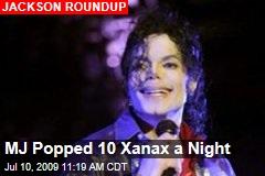 MJ Popped 10 Xanax a Night