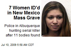 7 Women ID'd in New Mexico Mass Grave