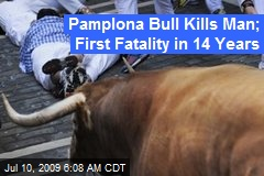 Pamplona Bull Kills Man; First Fatality in 14 Years