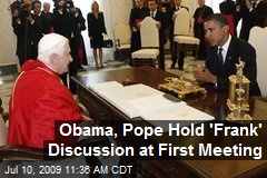 Obama, Pope Hold 'Frank' Discussion at First Meeting