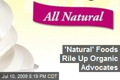 'Natural' Foods Rile Up Organic Advocates