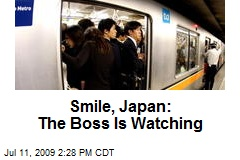 Smile, Japan: The Boss Is Watching