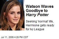 Watson Waves Goodbye to Harry Potter