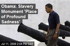 Obama: Slavery Monument 'Place of Profound Sadness'
