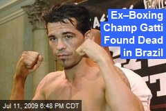 Ex–Boxing Champ Gatti Found Dead in Brazil