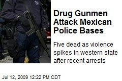 Drug Gunmen Attack Mexican Police Bases