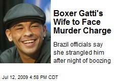 Boxer Gatti's Wife to Face Murder Charge