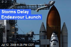 Storms Delay Endeavour Launch