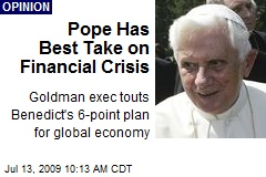 Pope Has Best Take on Financial Crisis