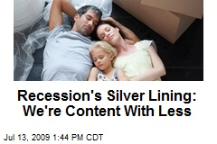 Recession's Silver Lining: We're Content With Less