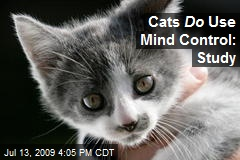 Cats Do Use Mind Control: Study