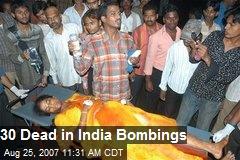 30 Dead in India Bombings