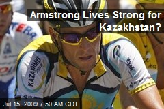 Armstrong Lives Strong for Kazakhstan?