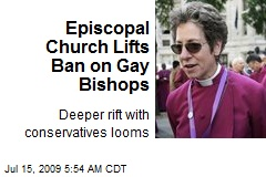 Episcopal Church Lifts Ban on Gay Bishops