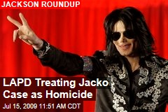 LAPD Treating Jacko Case as Homicide