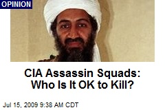 CIA Assassin Squads: Who Is It OK to Kill?