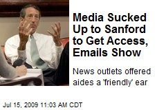 Media Sucked Up to Sanford to Get Access, Emails Show