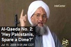 Al-Qaeda No. 2: 'Hey Pakistanis, Spare a Dime?'