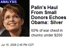 Palin's Haul From Small Donors Echoes Obama: Silver