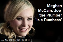 Meghan McCain: Joe the Plumber 'Is a Dumbass'