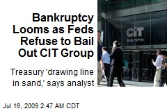Bankruptcy Looms as Feds Refuse to Bail Out CIT Group