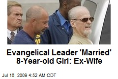 Evangelical Leader 'Married' 8-Year-old Girl: Ex-Wife