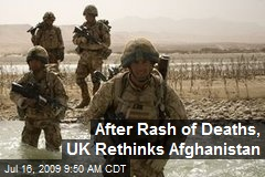 After Rash of Deaths, UK Rethinks Afghanistan