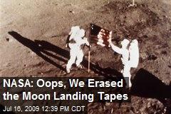 NASA: Oops, We Erased the Moon Landing Tapes