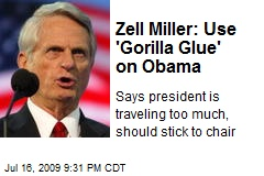 Zell Miller: Use 'Gorilla Glue' on Obama