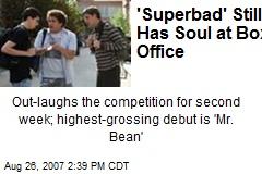 'Superbad' Still Has Soul at Box Office