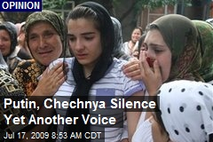 Putin, Chechnya Silence Yet Another Voice