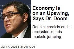 Economy Is on an Upswing, Says Dr. Doom