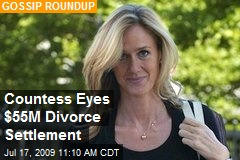 Countess Eyes $55M Divorce Settlement