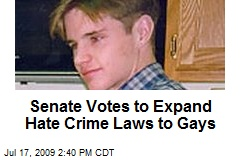 Senate Votes to Expand Hate Crime Laws to Gays