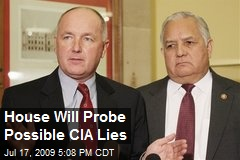 House Will Probe Possible CIA Lies