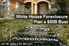White House Foreclosure Plan a $50B Bust