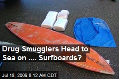 Drug Smugglers Head to Sea on .... Surfboards?