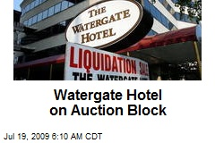 Watergate Hotel on Auction Block