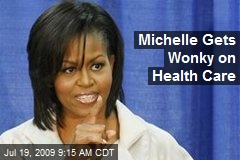 Michelle Gets Wonky on Health Care