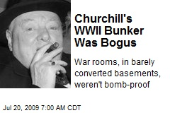Churchill's WWII Bunker Was Bogus