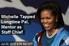Michelle Tapped Longtime Pal, Mentor as Staff Chief