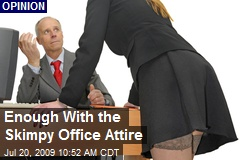 Enough With the Skimpy Office Attire
