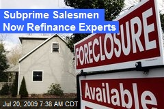 Subprime Salesmen Now Refinance Experts
